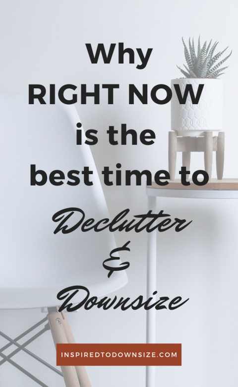 Why Right Now is the Best Time to Declutter and Downsize