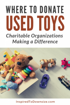 Where to Donate Used Toys - List of Charitable Causes | InspiredToDownsize.com #Declutter #Downsize