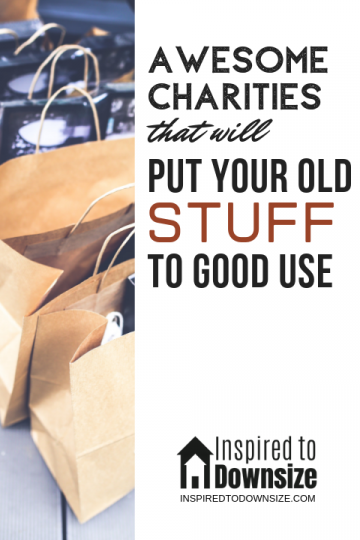 List of charities to donate your belongings to | InspiredToDownsize.com #declutter #downsize
