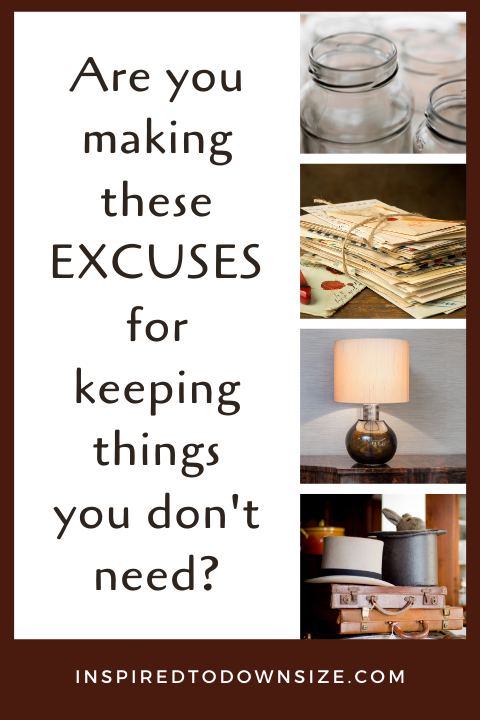 5 Common Excuses for Keeping Things You Don't Need